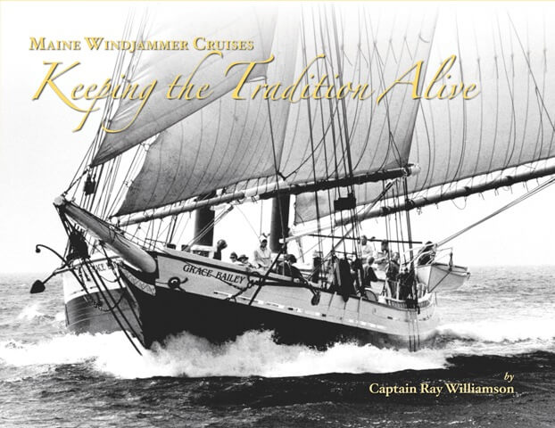 Keeping the Tradition Alive Maine Windjammer Cruises